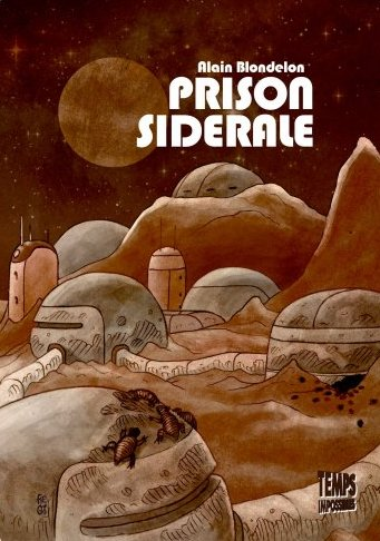 Prison sidérale (Alain Blondelon)/Temps Impossibles